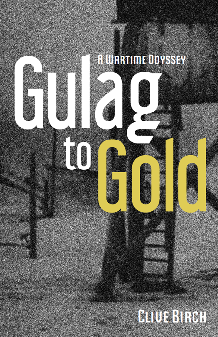 Gulag to Gold: A Wartime Odyssey